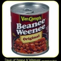 Days of Beans & Weenies