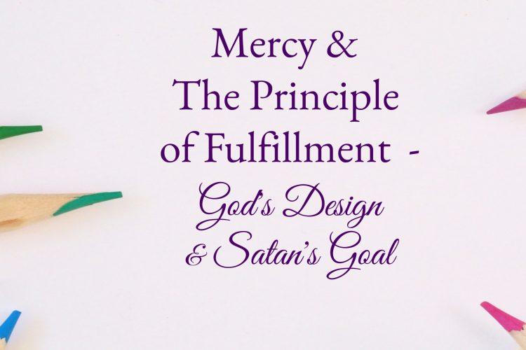 Mercy Principle Fulfillment - Design & Goal