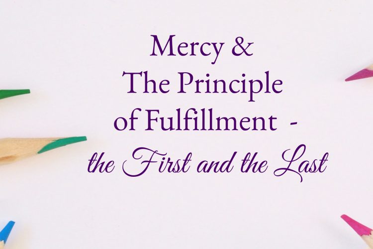 Mercy & The Principle of Fulfillment - #1