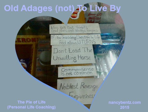 Old Adages (not) To Live By