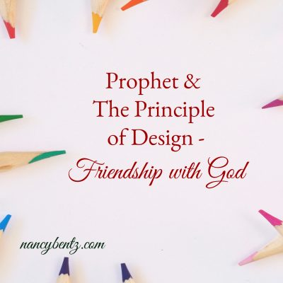 Prophet & The Principle of Design – Friendship with God