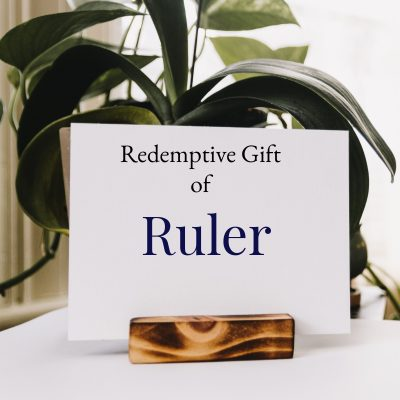 Redemptive Gift of Ruler – Checklist