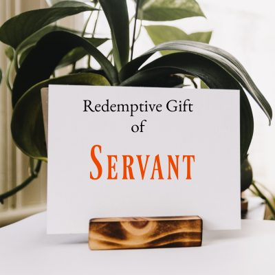 Redemptive Gift of Servant – Checklist