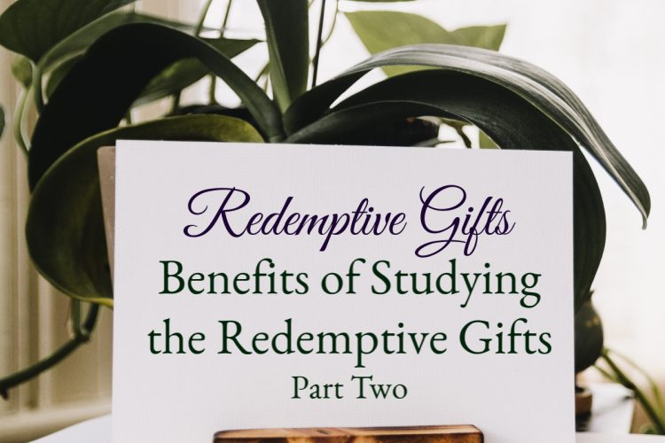 Redemptive Gifts - Benefit #3