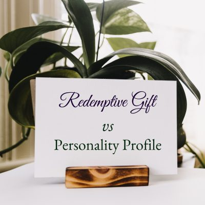 Redemptive Gift versus Personality Profile