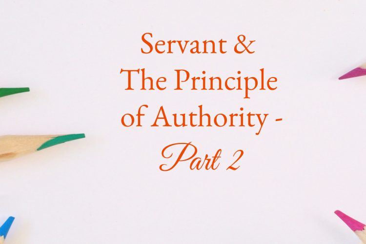 Servant & The Principle of Authority - Part 2