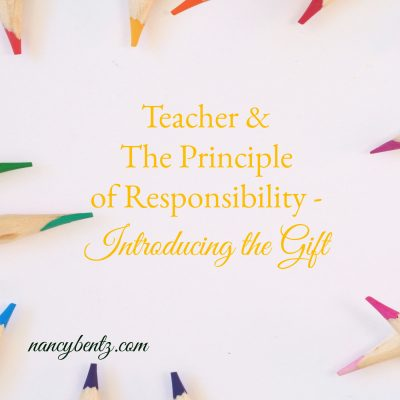 Teacher & The Principle of Responsibility - Introducing the Gift