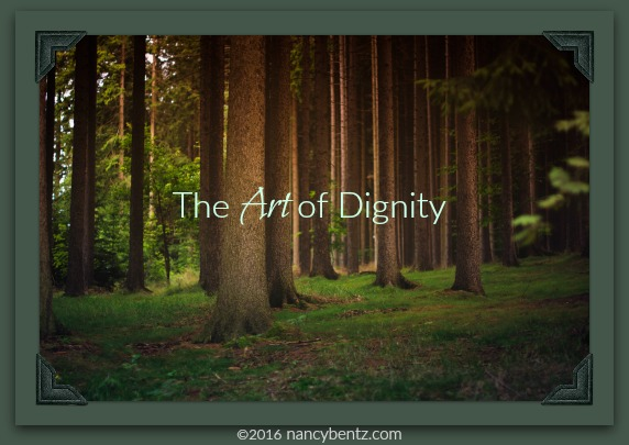 The Art of Dignity